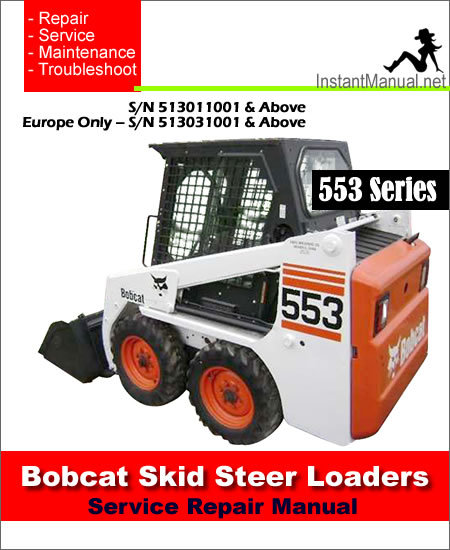bobcat 553 skid steer loader service manual s n 513011001. Black Bedroom Furniture Sets. Home Design Ideas