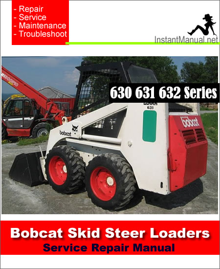 ... 600 Series Bobcat 630 631 632 Skid Steer Loader Service Repair Manual