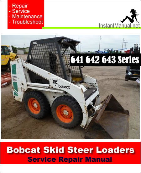 Bobcat 641 642 643 Skid Steer Loader Service Repair Manual