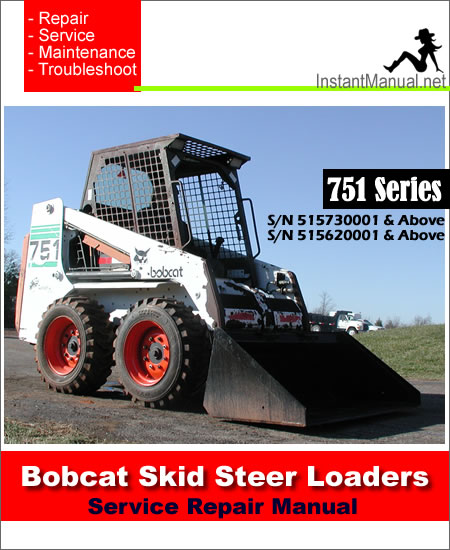 bobcat 751 skid steer loader service manual s n 515730001 515620001 bobcat 751 skid steer loader service manual 515730001 515620001