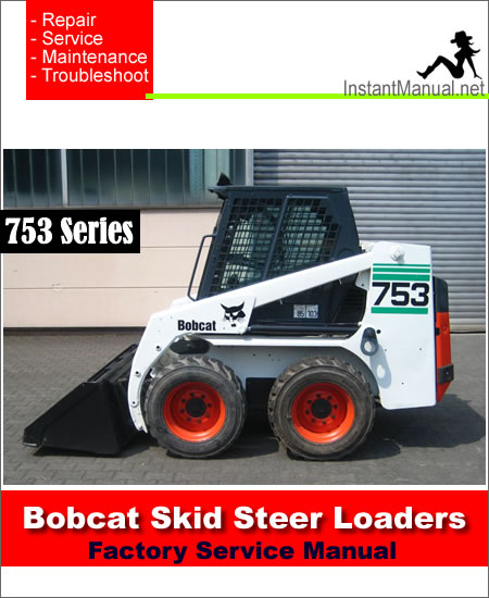Bobcat 753 Skid Steer Loader Service Repair Manual