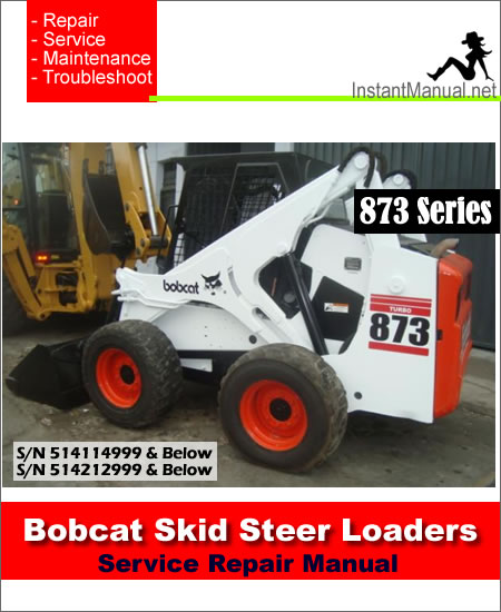 Bobcat 873 Skid Steer Loader Service Manual 514114999- 514212999