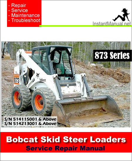 Bobcat 873 Skid Steer Loader Service Manual S/N 514115001-514213001