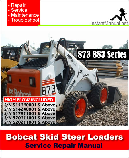 Bobcat 873 883H Skid Steer Loader Service Manual S/N 514140001-520211001