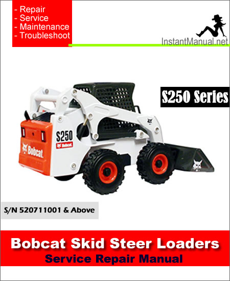 Bobcat S250 Skid Steer Loader Service Repair Manual 520711001