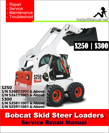 Bobcat S250 S300 Skid Steer Loader Service Manual SN 530911001-531211001
