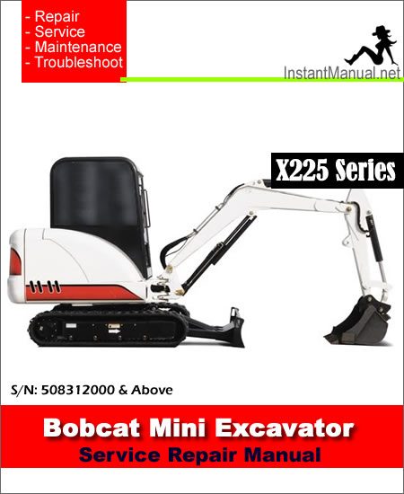 Bobcat 225 X225 Mini Excavator Service Manual 508312000- Above