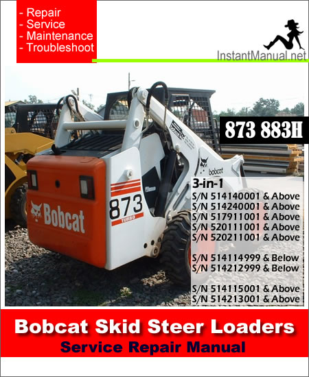 Bobcat 873 883H Skid Steer Loader Service Repair Manual 3-in-1