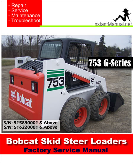 Bobcat 753 Skid Steer Loader Service Manual 515830001-516220001