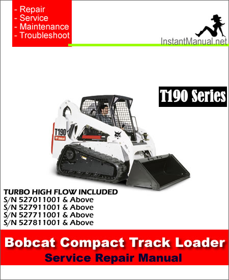 Bobcat T190  pact Track Loader Service Manual 527011001 527811001 on t190 bobcat wiring diagram