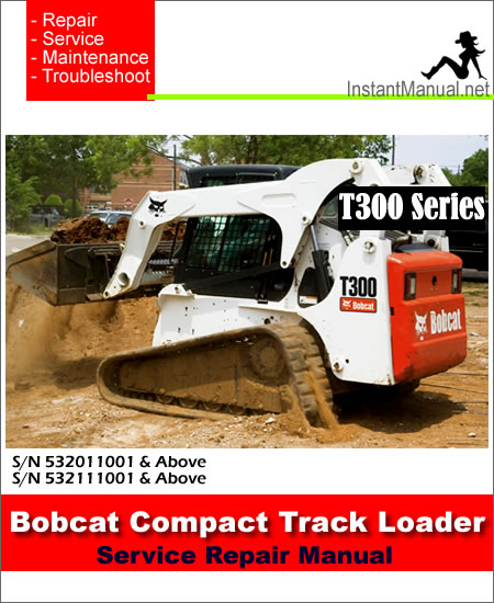 Bobcat_T300_532011001 532111001_Compact_Track_Loader_Service_Manual bobcat t300 compact track loader service manual 532011001 532111001 bobcat t300 wiring schematic at bayanpartner.co