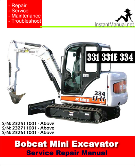 Bobcat 331 331E 334 Mini Excavator Service Manual 234313000-234513000