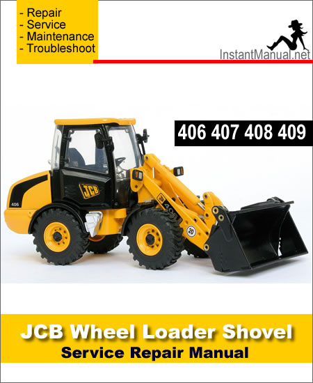 JCB 406 407 408 409 Wheel Loader Shovel Service Repair Manual