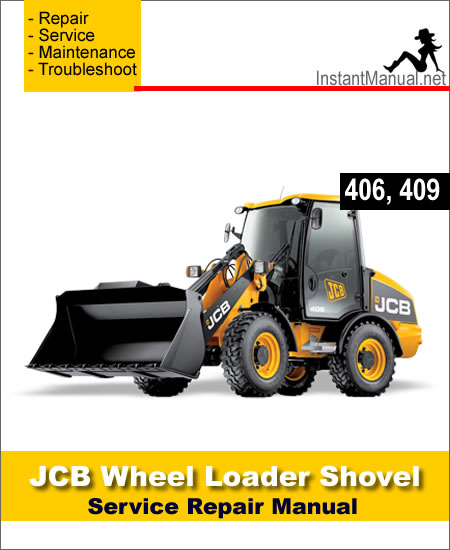 JCB 406 409 Wheel Loader Shovel Service Repair Manual