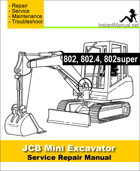 JCB 802 802.4 802Super Mini Excavator Service Repair Manual