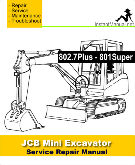 JCB 802.7Plus 802.7Super 803Plus 803Super 804Plus 804Super Mini Excavator Service Manual
