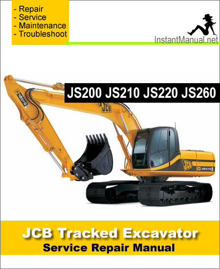 JCB JS200 JS210 JS220 JS260 Tracked Excavator Service Repair Manual