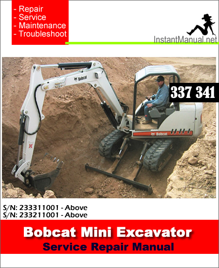 Bobcat 337 341 Mini Excavator Service Manual SN 233311001-233211001