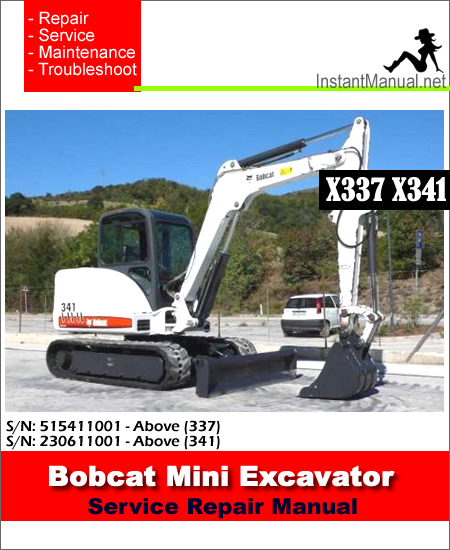 Bobcat X337 X341 Mini Excavator Service Manual SN 515411001- 230611001