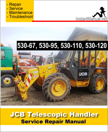JCB 530-67 530-95 530-110 530-120 Telescopic Handler Service Repair Manual