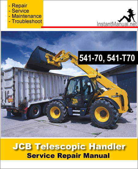 JCB 541-70 541-T70 Telescopic Handler Service Repair Manual