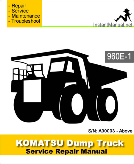 Komatsu 960E-1 Dump Truck Service Repair Manual SN A30003-Above