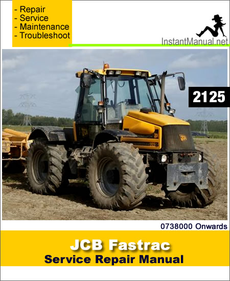 JCB 2125 Fastrac Service Repair Manual SN 0738000 Onwards