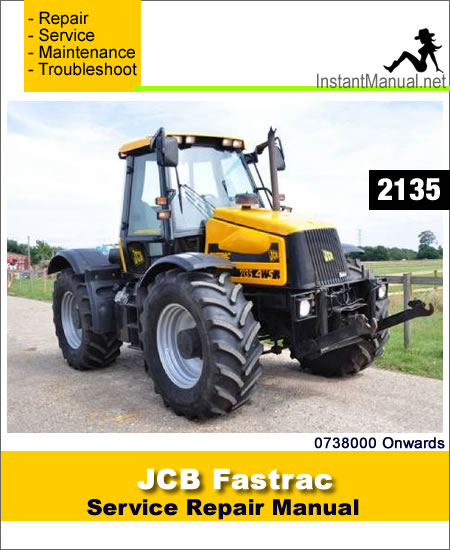 JCB 2135 Fastrac Service Repair Manual SN 0738000 Onwards