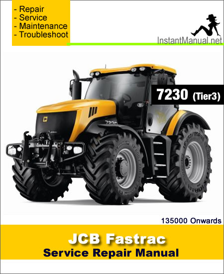 JCB 7230 Tier 3 Fastrac Service Repair Manual SN 135000 Onwards