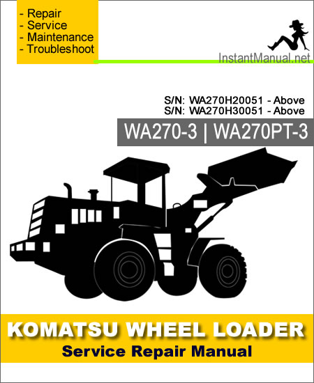 Komatsu WA270-3 WA270PT-3 Wheel Loader Service Repair Manual