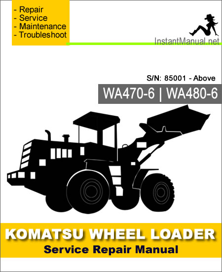 Komatsu WA470-6 WA480-6 Wheel Loader Service Repair Manual