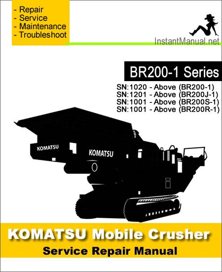 Komatsu BR200-1 BR200J-1 BR200S-1 BR200R-1 Mobile Crusher Service Repair Manual SN 1001-1201