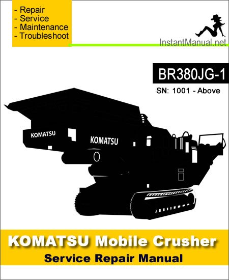 Komatsu BR380JG-1 Mobile Crusher Service Repair Manual SN 1001-Up