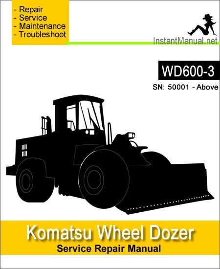 Komatsu WD600-3 Wheel Dozer Service Repair Manual SN 50001-Up