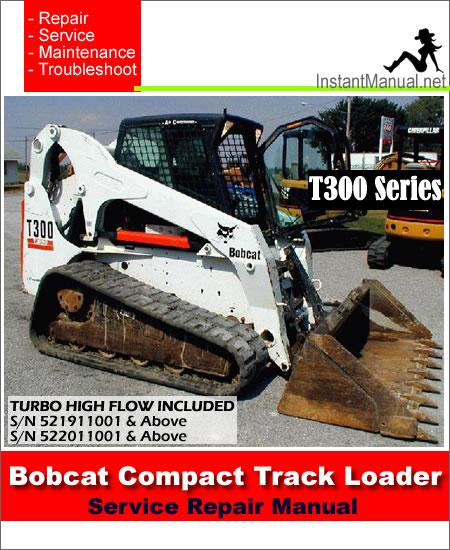Bobcat t300 Repair Manual
