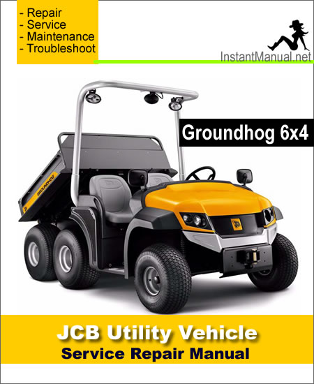 JCB 6x4 Groundhog Utility Vehicle Service Repair Manual
