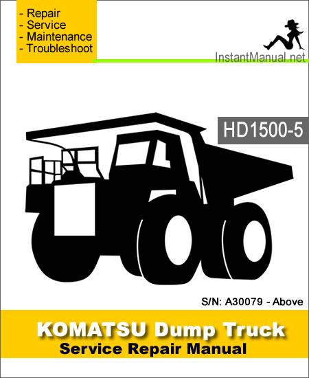Komatsu HD1500-5 Dump Truck Service Repair Manual SN A30079-Above