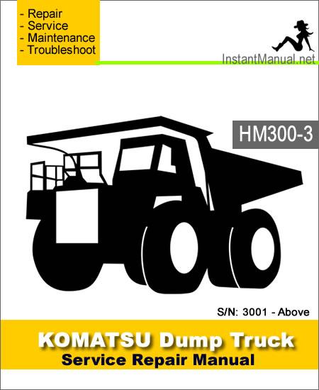 Komatsu HM300-3 Dump Truck Service Repair Manual SN 3001-Above