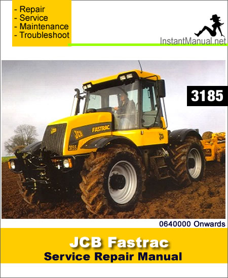 JCB 3185 Fastrac Service Repair Manual SN 0640000 Onwards