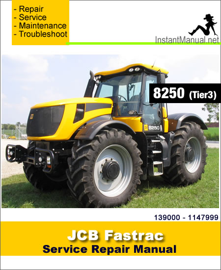 JCB 8250 (Tier 3) Fastrac Service Repair Manual SN 139000 - 1147999
