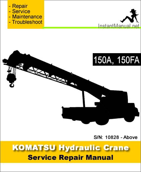 Komatsu 150A 150FA Hydraulic Crane Service Repair Manual SN 10828-Above