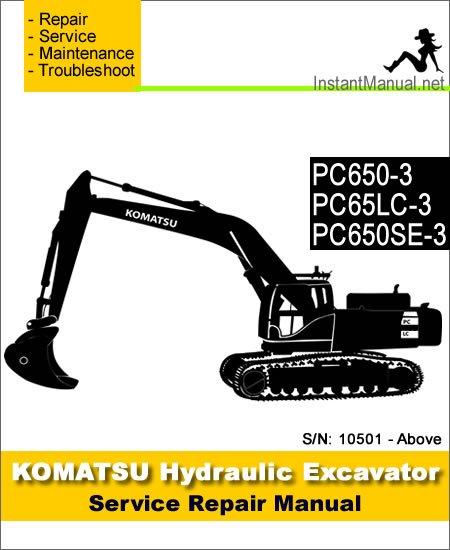Komatsu PC650-3 PC650LC-3 PC650SE-3 Hydraulic Excavator Service Repair Manual SN 10501-Up