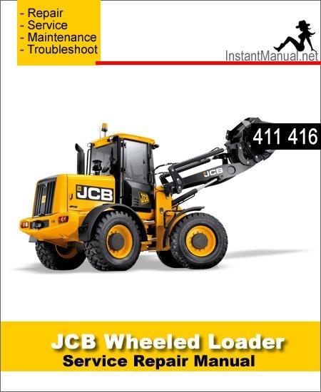 JCB 411 416 Wheel Loader Shovel Service Repair Manual