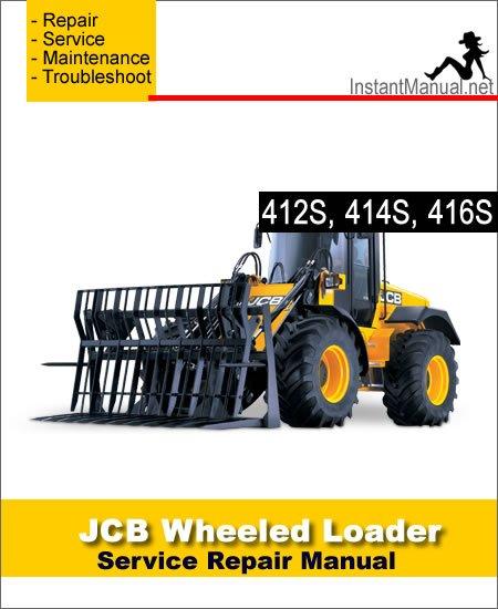 JCB 412S 414S 416S Wheel Loader Shovel Service Repair Manual