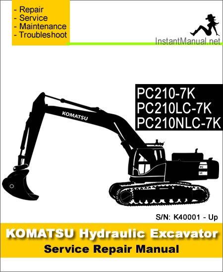 Komatsu PC210-7K PC210LC-7K PC210NLC-7K Hydraulic Excavator Service Repair Manual SN K40001-Up