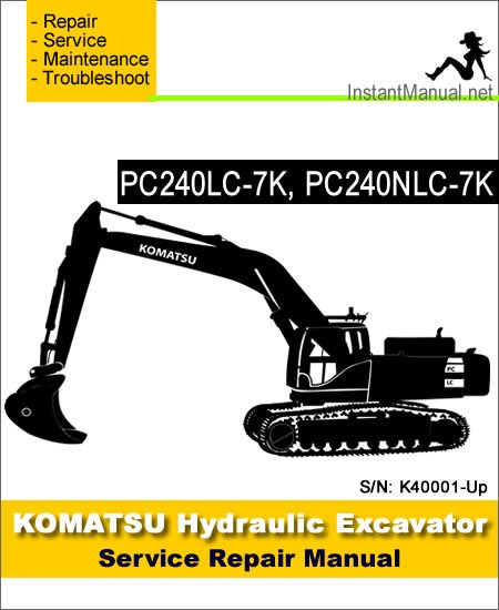 Komatsu PC240LC-7K PC240NLC-7K Hydraulic Excavator Service Repair Manual SN K40001-Up