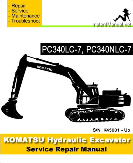 Komatsu PC340LC-7 PC340NLC-7 Hydraulic Excavator Service Repair Manual SN K45001-Up