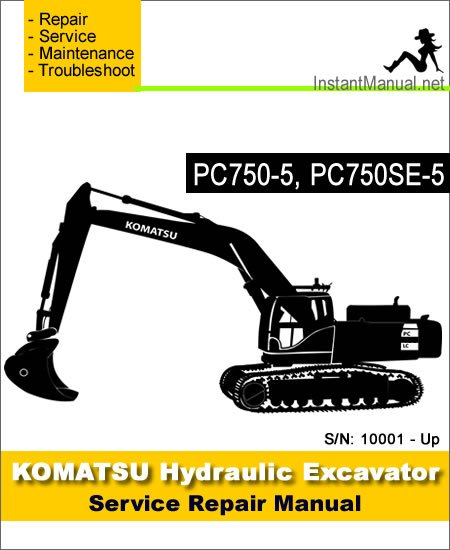 Komatsu PC750-5 PC750SE-5 Hydraulic Excavator Service Repair Manual SN 20001-Up