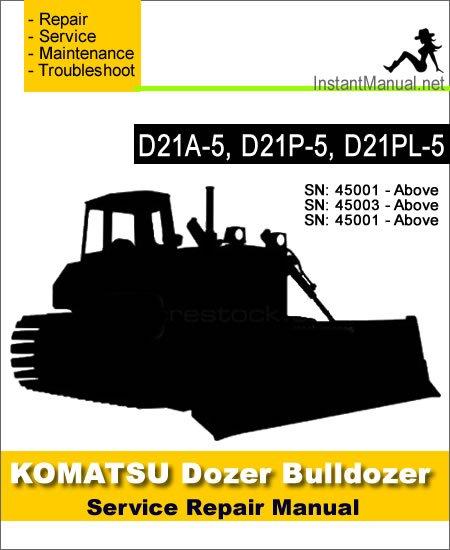 Komatsu D21A-5 D21P-5 D21PL-5 Bulldozer Service Repair Manual SN