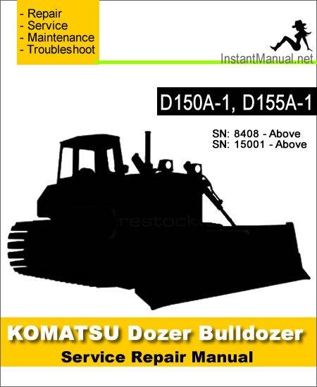 Komatsu D150A-1 D155A-1 Bulldozer Service Repair Manual SN 8408-15001